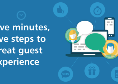 Five Minutes, Five Steps To a Great Guest Experience
